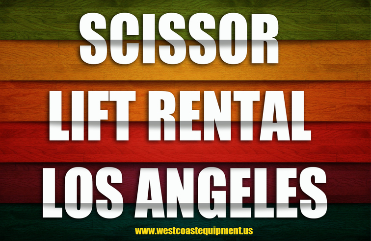 Scissor Lift Rental Los Angeles
