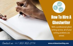 How To Hire A Ghostwriter | erickmertzwriting.com