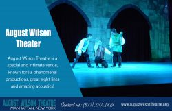 August WilsonTheater|http://www.augustwilsontheatre.org|Call Us : 877-250-2929