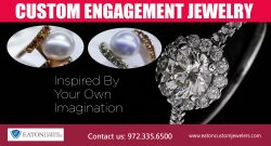 Custom Engagement Jewelry | 972 335 6500 | eatoncustomjewelers.com