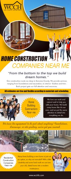 Home Construction Companies Near me | 707 861 0464 | wcchllc.com