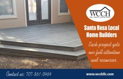 Santa Rosa Local Home Builders | 707 861 0464 | wcchllc.com