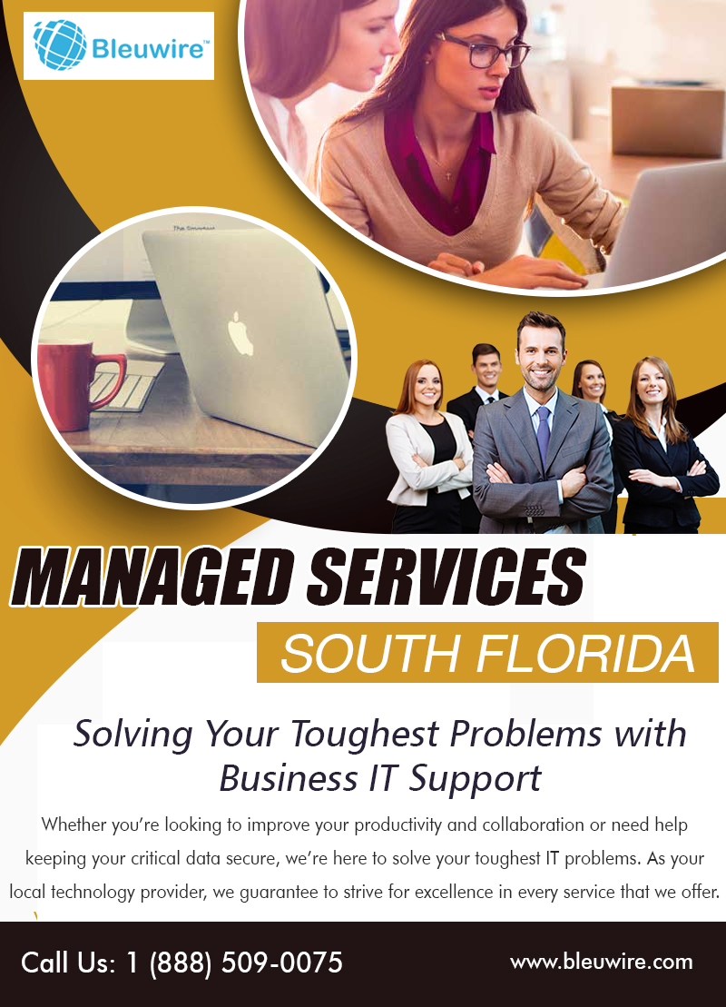 Managed Services South Florida | Call: 1-888-509-0075 | bleuwire.com