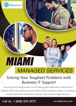 Miami Managed Services | Call: 1-888-509-0075 | bleuwire.com