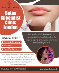 Botox Specialist Clinic London UK|facialsculpting.co.uk|Call 07340093939
