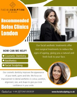 Recommended Botox Clinics london|facialsculpting.co.uk|Call 07340093939