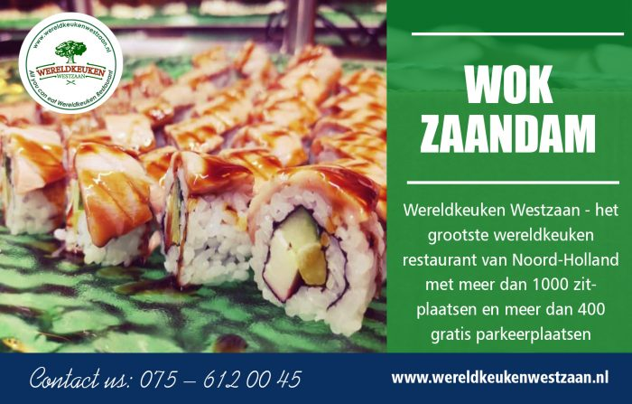 Wokken Zaandam   Call – 31756120045   wereldkeukenwestzaan.nl