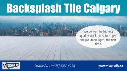Backsplash Tile Calgary | Call – 403-561-6476 | victorytile.ca