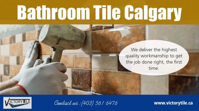 Bathroom Tile Calgary   Call – 403-561-6476   victorytile.ca