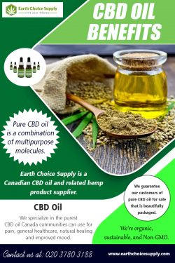 CBD Oil Benefits | Call – 416-922-7238 | earthchoicesupply.com