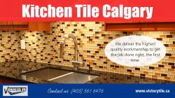 Kitchen Tile Calgary | Call – 403-561-6476 | victorytile.ca
