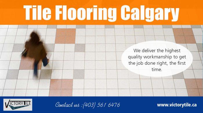 Tile Flooring Calgary | Call – 403-561-6476 | victorytile.ca