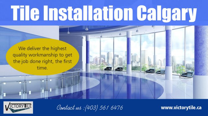 Tile Installation Calgary | Call – 403-561-6476 | victorytile.ca