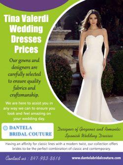 Tina Valerdi Wedding Dresses Prices  8479838616  dantelabridalcouture.com