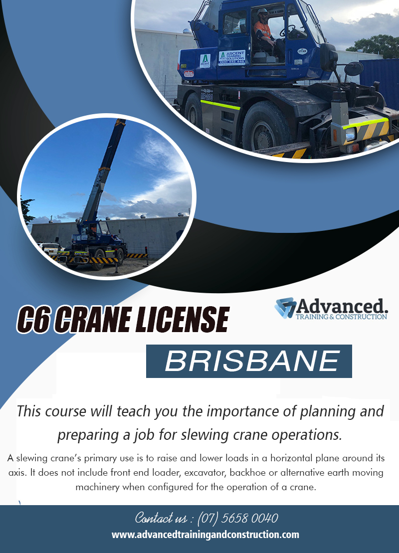 C6 Crane License Brisbane | Call – 0756580040 | advancedtrainingandconstruction.com
