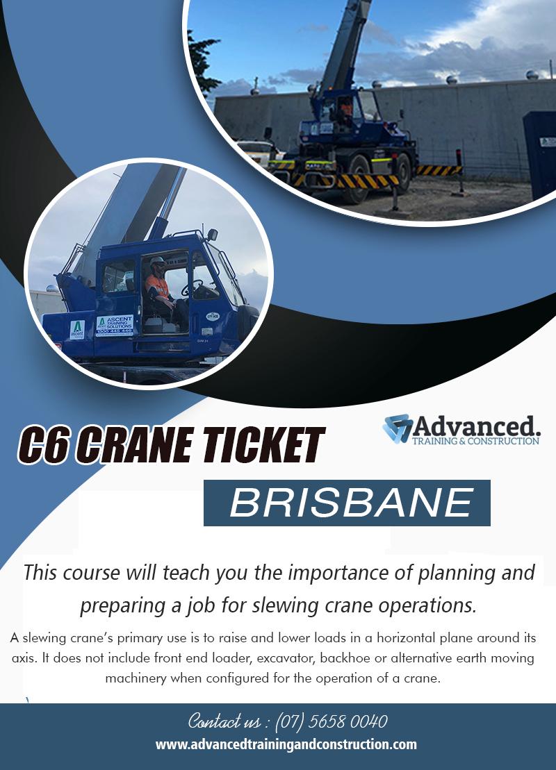 C6 Crane Ticket Brisbane   Call – 0756580040   advancedtrainingandconstruction.com