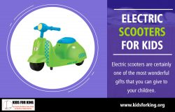 Kids electric scooters have become so popular these days, that it is difficult to enter a neighb ...