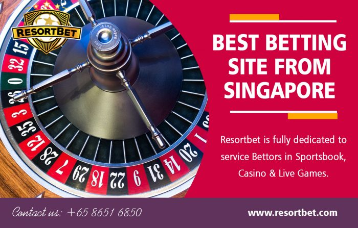 Best Betting Site from Singapore | Call – 65 8651 6850 | resortbet.com