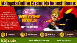 Malaysia Online cas1no No Deposit Bonus | qqclubs.com