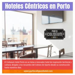 Hoteles Céntricos En Porto | 222 004 079 | portocoliseumhotel.com