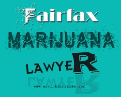 Fairfax Marijuana Lawyer
