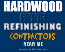 Hardwood Floor Refinishing Contractors Near Me